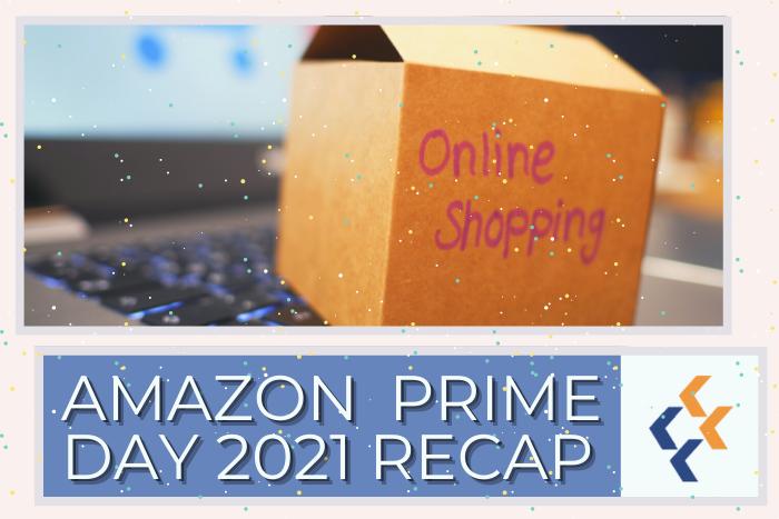 Amazon Prime Day 2021 Recap